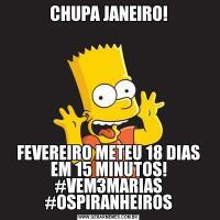 CHUPA JANEIRO!FEVEREIRO METEU 18 DIAS EM 15 MINUTOS! #VEM3MARIAS #OSPIRANHEIROS