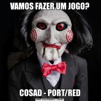 VAMOS FAZER UM JOGO?COSAD - PORT/RED