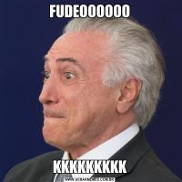 FUDEOOOOOOKKKKKKKKK