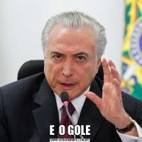 E  O GOLE