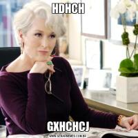 HDHCHGXHCHCJ
