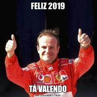 FELIZ 2019TÁ VALENDO