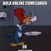 AULA ONLINE COMEÇANDOEU