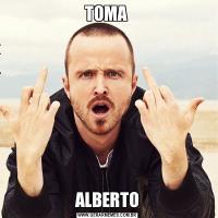 TOMA ALBERTO