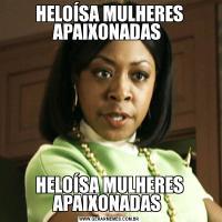 HELOÍSA MULHERES APAIXONADAS HELOÍSA MULHERES APAIXONADAS