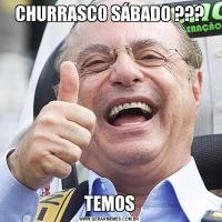 CHURRASCO SÁBADO ???TEMOS