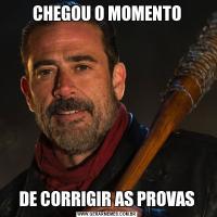 CHEGOU O MOMENTODE CORRIGIR AS PROVAS