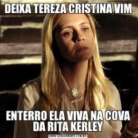 DEIXA TEREZA CRISTINA VIMENTERRO ELA VIVA NA COVA DA RITA KERLEY