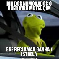 DIA DOS NAMORADOS O UBER VIRA MOTEL ÇIME SE RECLAMAR GANHA 1 ESTRELA