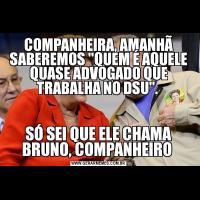 COMPANHEIRA, AMANHÃ SABEREMOS