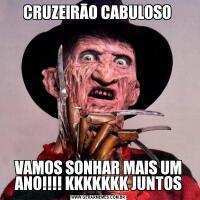 CRUZEIRĀO CABULOSO VAMOS SONHAR MAIS UM ANO!!!! KKKKKKK JUNTOS