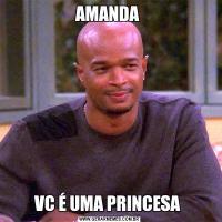 AMANDA VC É UMA PRINCESA