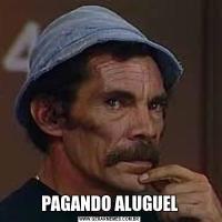 PAGANDO ALUGUEL