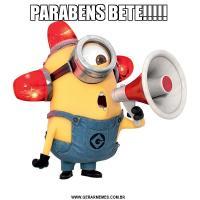 PARABENS BETE!!!!!