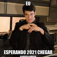 EUESPERANDO 2021 CHEGAR