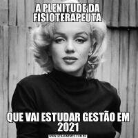 A PLENITUDE DA FISIOTERAPEUTA QUE VAI ESTUDAR GESTÃO EM 2021