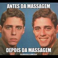 ANTES DA MASSAGEMDEPOIS DA MASSAGEM