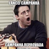 LANCEI CAMPANHACAMPANHA REPROVADA
