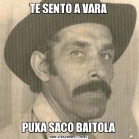 TE SENTO A VARAPUXA SACO BAITOLA
