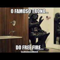 O FAMOSO TRONO...DO FREE FIRE...