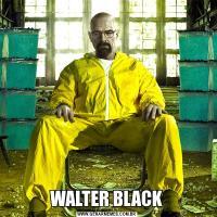 WALTER BLACK