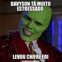 DAVYSON TÁ MUITO ESTRESSADO LEVOU CHIFRE FOI