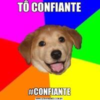 TÔ CONFIANTE#CONFIANTE