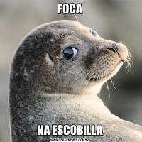 FOCANA ESCOBILLA
