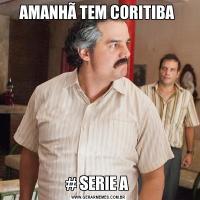 AMANHÃ TEM CORITIBA # SERIE A