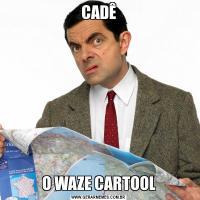 CADÊO WAZE CARTOOL