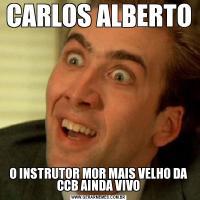 CARLOS ALBERTOO INSTRUTOR MOR MAIS VELHO DA CCB AINDA VIVO