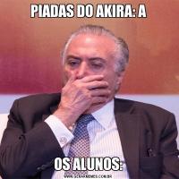 PIADAS DO AKIRA: AOS ALUNOS: