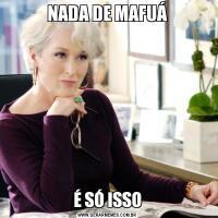 NADA DE MAFUÁÉ SÓ ISSO