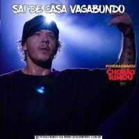 SAI DE CASA VAGABUNDO