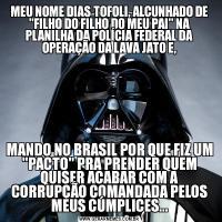 MEU NOME DIAS TOFOLI, ALCUNHADO DE