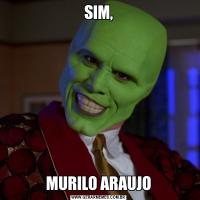 SIM,MURILO ARAUJO