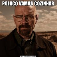 POLACO VAMOS COZINHAR