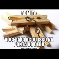 ADMITAVOCE JA CLOCOU ISSO NA PONTA DO DEDO
