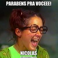 PARABENS PRA VOCEEE!NICOLAS