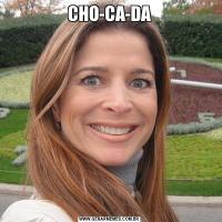 CHO-CA-DA