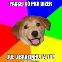 PASSEI SÓ PRA DIZERQUE O BARZINHO TÁ TOP