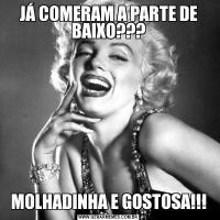JÁ COMERAM A PARTE DE BAIXO???MOLHADINHA E GOSTOSA!!!