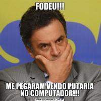 FODEU!!!ME PEGARAM VENDO PUTARIA NO COMPUTADOR!!!