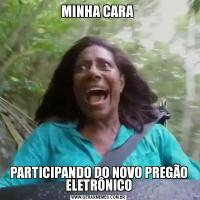 MINHA CARA PARTICIPANDO DO NOVO PREGÃO ELETRÔNICO