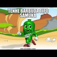 TENHE BARBUDA TIPO SAMUKA✨