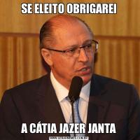 SE ELEITO OBRIGAREIA CÁTIA JAZER JANTA