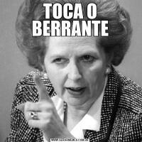 TOCA O BERRANTE
