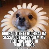MINHA CLIENTE NO FINAL DA SESSÃO DE MASSAGEM ME PEDINDO MAIS 10 MINUTINHOS