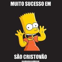 MUITO SUCESSO EMSÃO CRISTOVÃO