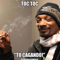 TOC TOC'TO CAGANDO!'
